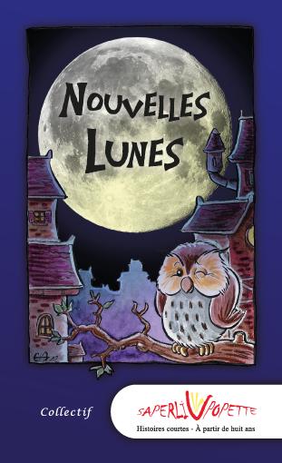 Nouvelles Lunes - 10 nouvelles illustrées par Guillaume Néel - éditions Saperlivpopette