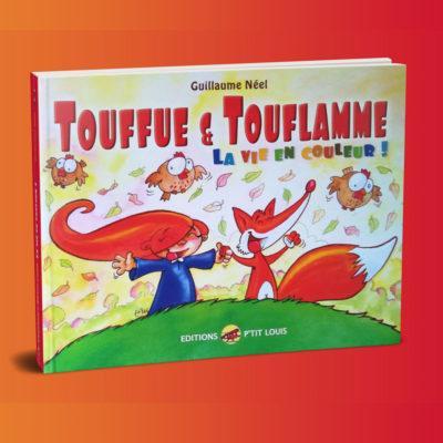 Touffue et Touflamme - P'tit Louis - Guillaume Néel